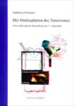 Die Mediasphaeren des Terrorismus